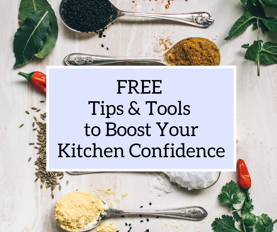 FREEBIES - Kitchen Tools and Resources to Boost Your Kitchen Confidence